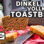 Dinkel Vollkorn Toastbrot ganz einfach selber backen | Vollkornbrot | Hefeteig | Hefe | Brot backen