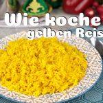Reis richtig kochen   Gelber Reis Rezept   Gelingsichere Anleitung   türkisch   arabisch   indisch