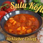 Türkisch für Anfänger 🙌😋 Sulu Köfte / leckerer türkischer Eintopf schnell zubereitet zum Iftar 😋